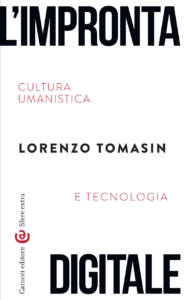 l-impronta-digitale-cultura-umanistica-e-tecnologia-lorenzo-tomasin-184x300